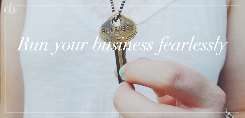 Run Your Business Fearlessly