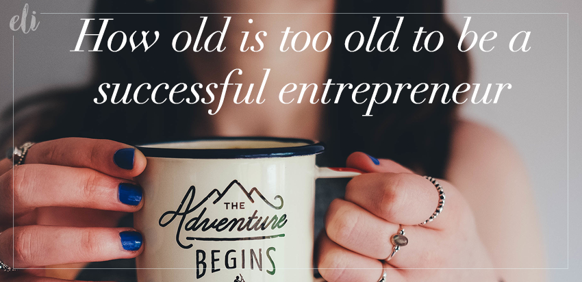 How Old is Too Old To Start a New Business
