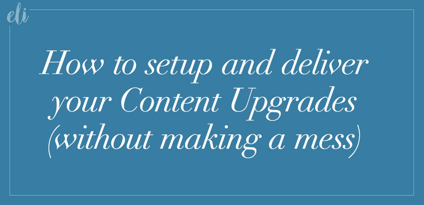 How to setup and deliver your content upgrades